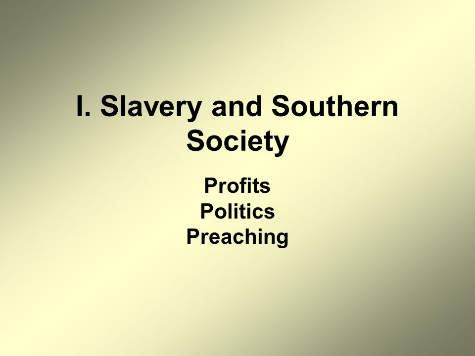 A.Profits of slavery 1.Industrialization & slavery 2.