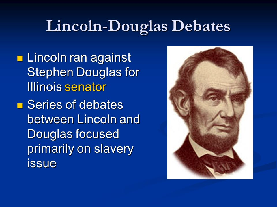 Lincoln-Douglas Debates Despite losing to Douglas, Lincoln became nationally known for his antislavery stance Despite losing to Douglas, Lincoln became nationally known for his antislavery stance
