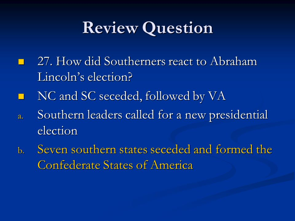 Review Question 28.Which statement summarizes the results of the presidential election of 1860.
