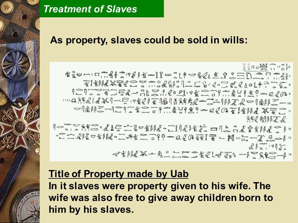 As property, slaves could be sold in wills: Title of Property made by Uab In it slaves were property given to his wife.