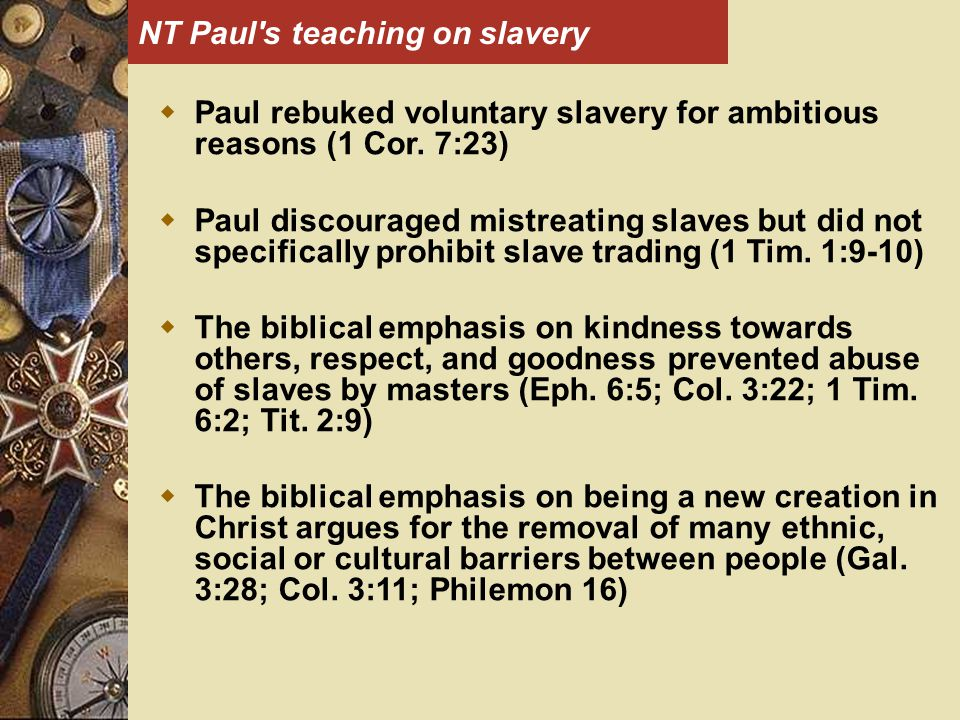 NT Paul s teaching on slavery  Paul rebuked voluntary slavery for ambitious reasons (1 Cor.