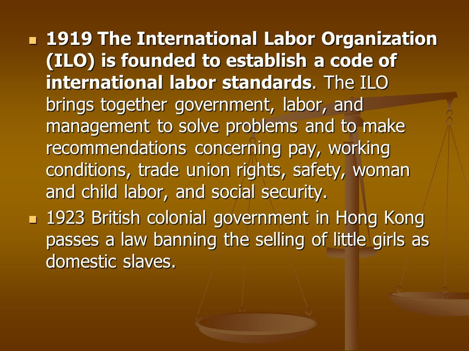 1919 The International Labor Organization (ILO) is founded to establish a code of international labor standards.