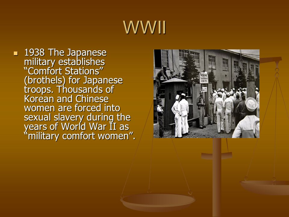 1938 The Japanese military establishes Comfort Stations (brothels) for Japanese troops.