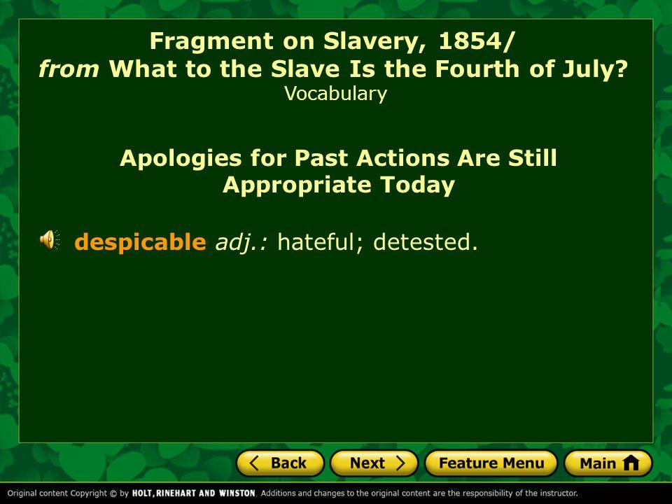 despicable adj.: hateful; detested.