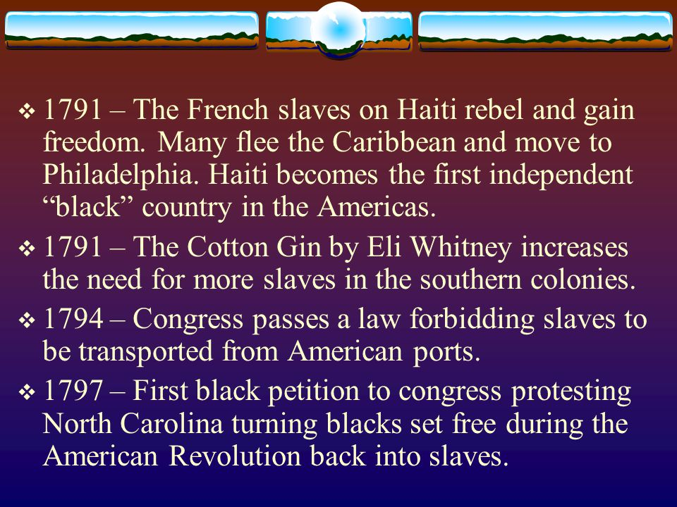  1791 – The French slaves on Haiti rebel and gain freedom.