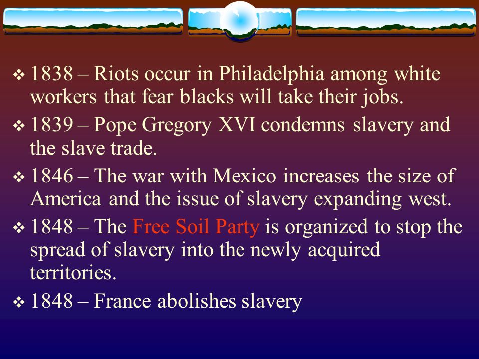 1838 – Riots occur in Philadelphia among white workers that fear blacks will take their jobs.