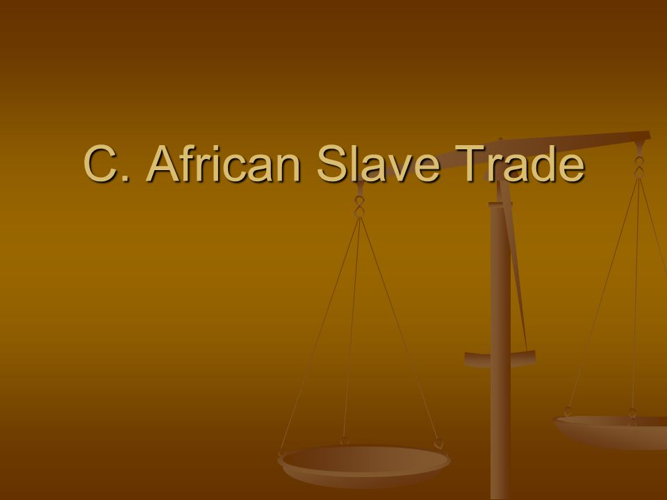 C. African Slave Trade