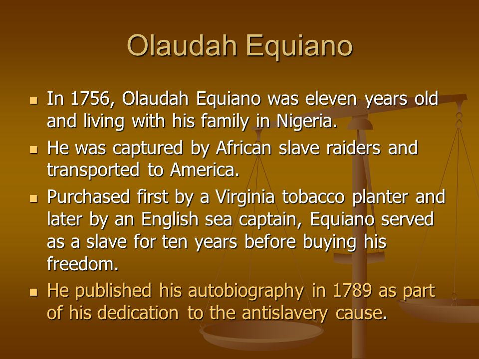 Olaudah Equiano In 1756, Olaudah Equiano was eleven years old and living with his family in Nigeria. In 1756, Olaudah Equiano was eleven years old and