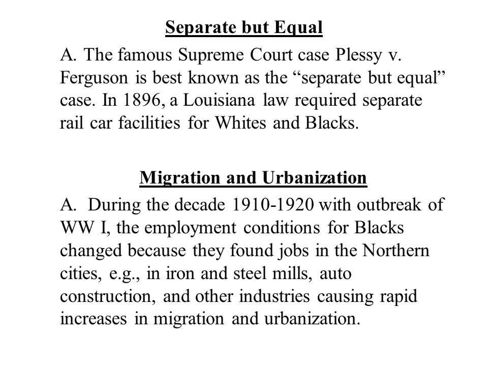 Separate but Equal A. The famous Supreme Court case Plessy v.