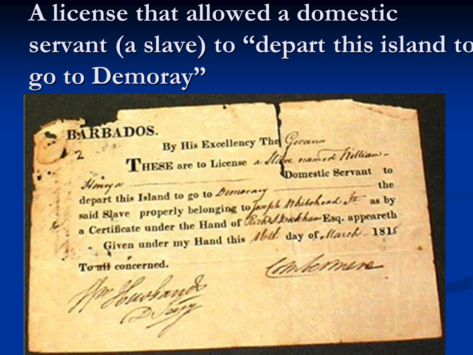 A license that allowed a domestic servant (a slave) to depart this island to go to Demoray