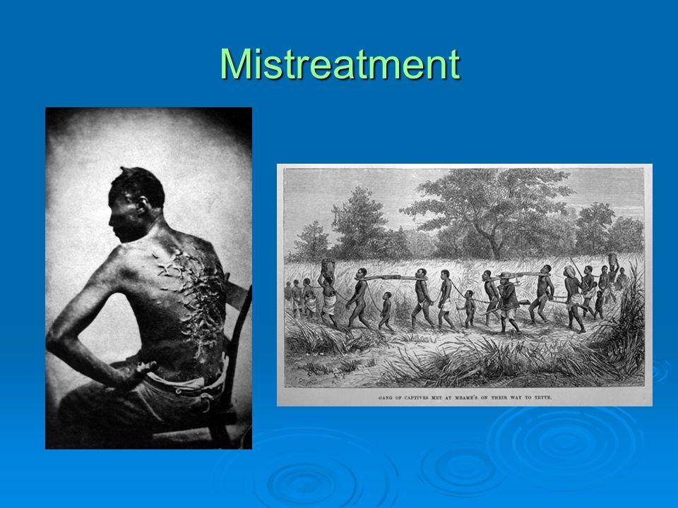 Mistreatment