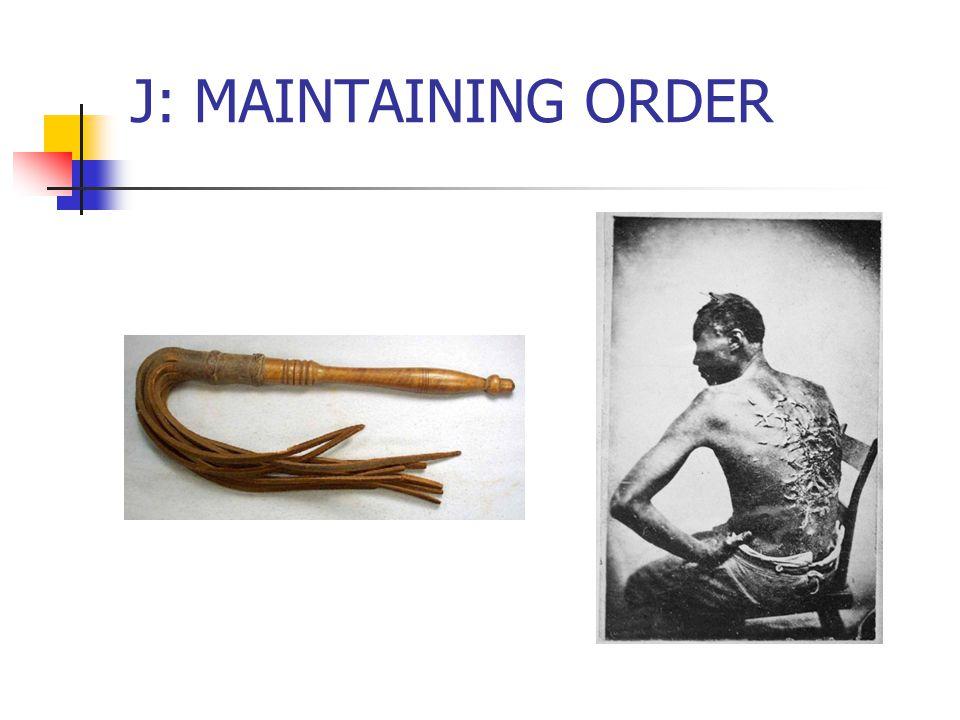 J: MAINTAINING ORDER