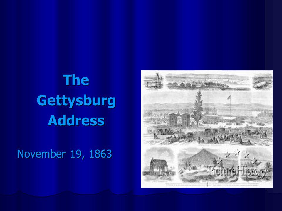 TheGettysburgAddress November 19, 1863