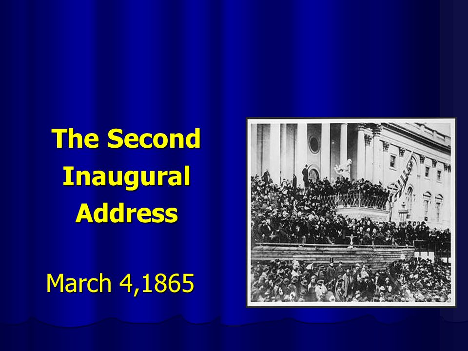 The Second InauguralAddress March 4,1865