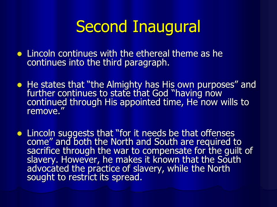 Second Inaugural Lincoln continues with the ethereal theme as he continues into the third paragraph.