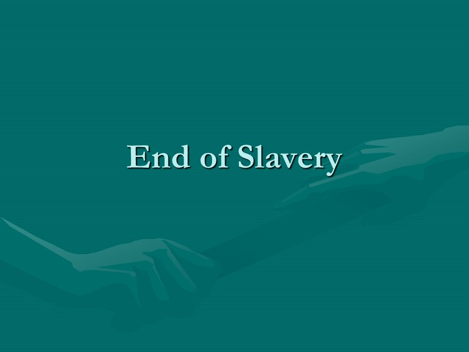 End of Slavery