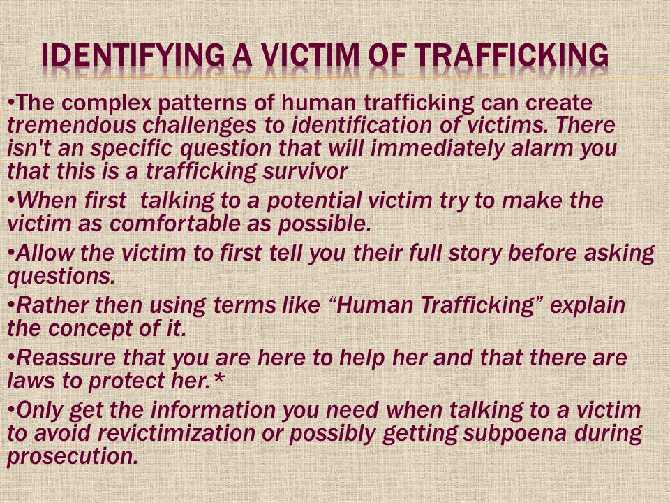 The complex patterns of human trafficking can create tremendous challenges to identification of victims.