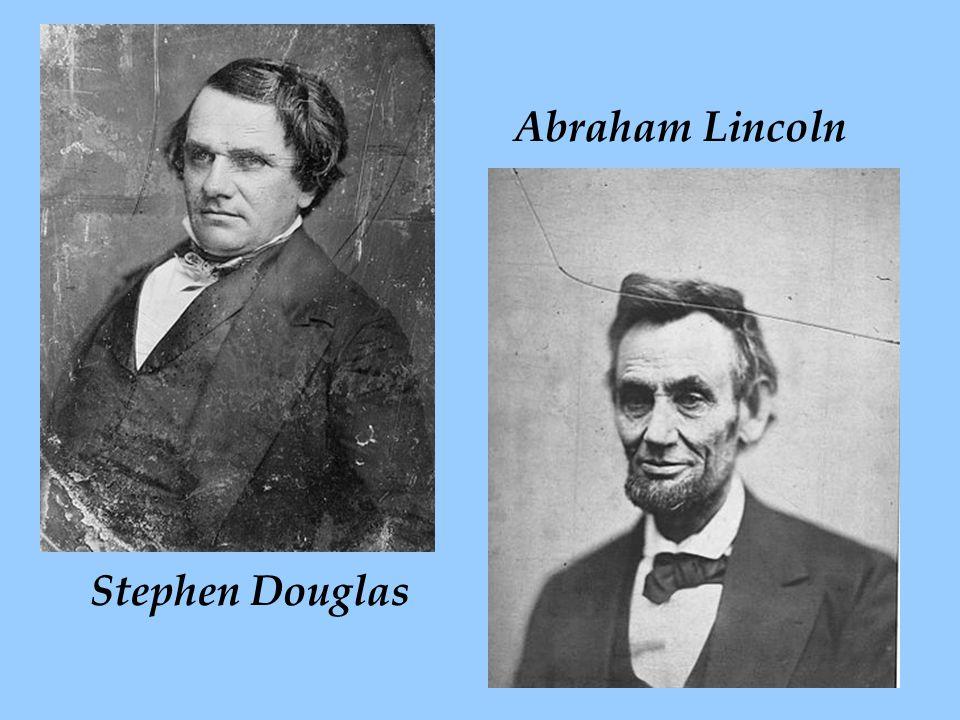 Stephen Douglas Abraham Lincoln