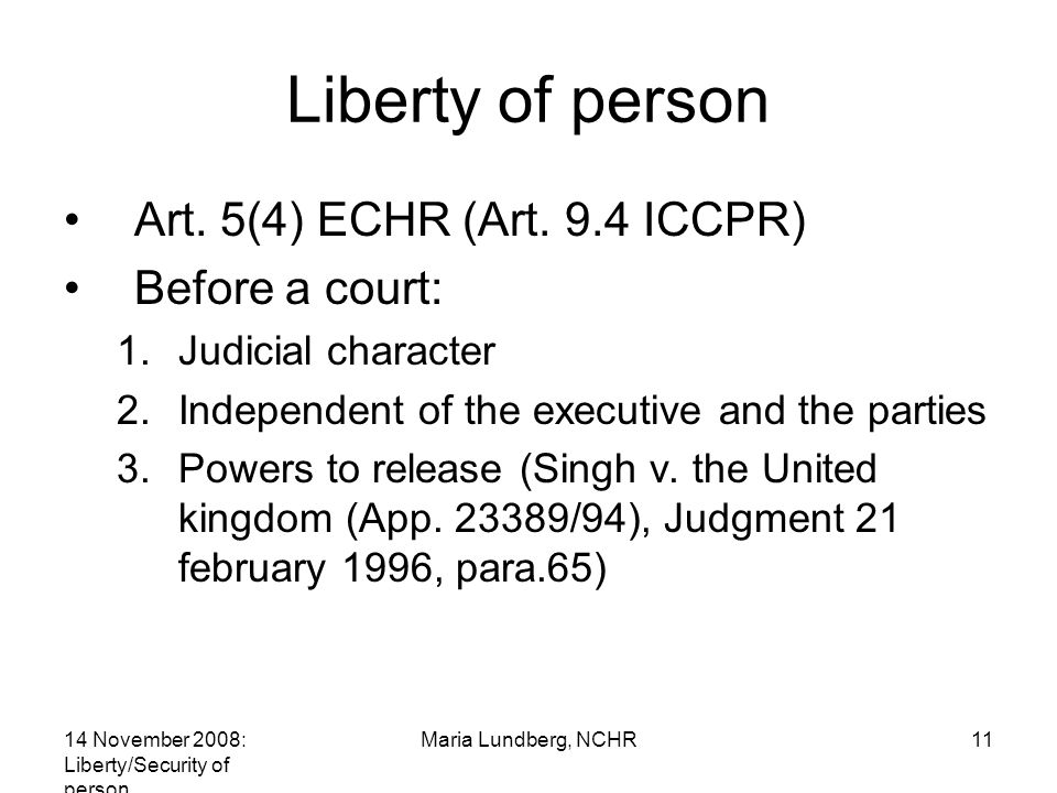 14 November 2008: Liberty/Security of person Maria Lundberg, NCHR11 Liberty of person Art.