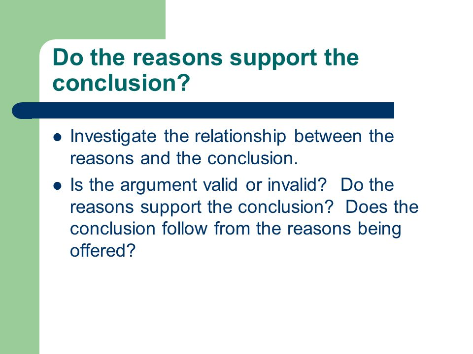 Do the reasons support the conclusion.