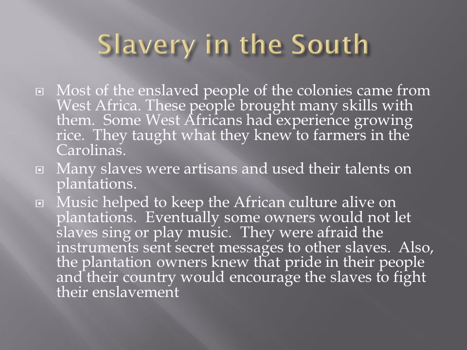  Most of the enslaved people of the colonies came from West Africa.
