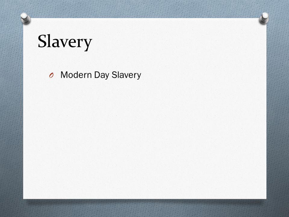 Slavery O Modern Day Slavery O Worldwide Prostitution