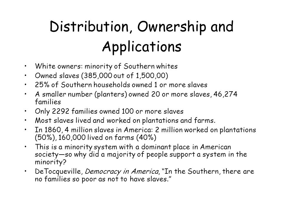 Regional Concentration 312,000 million slaves (over half) lived in the Deep South.