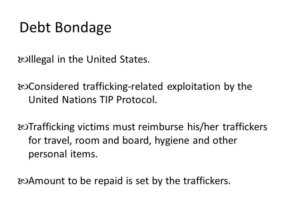 Debt Bondage Illegal in the United States.