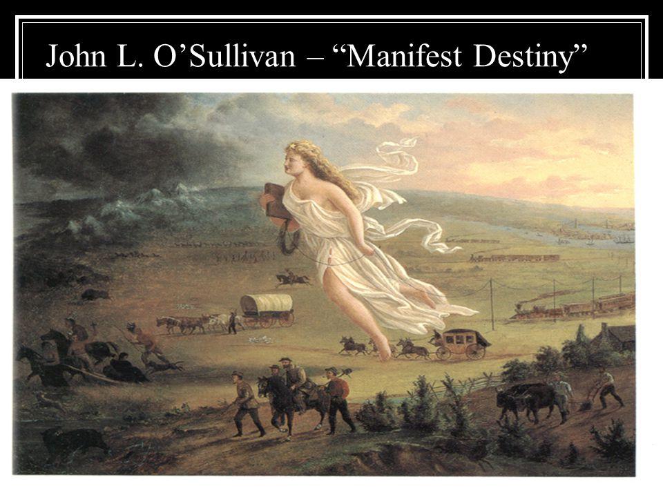 John L. O'Sullivan – Manifest Destiny
