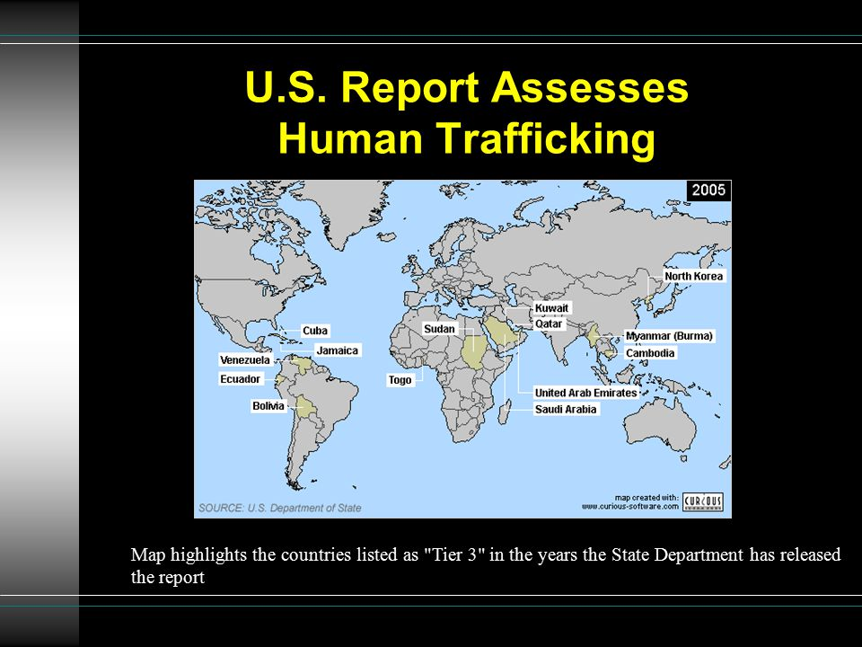 U.S. Report Assesses Human Trafficking Map highlights the countries listed as