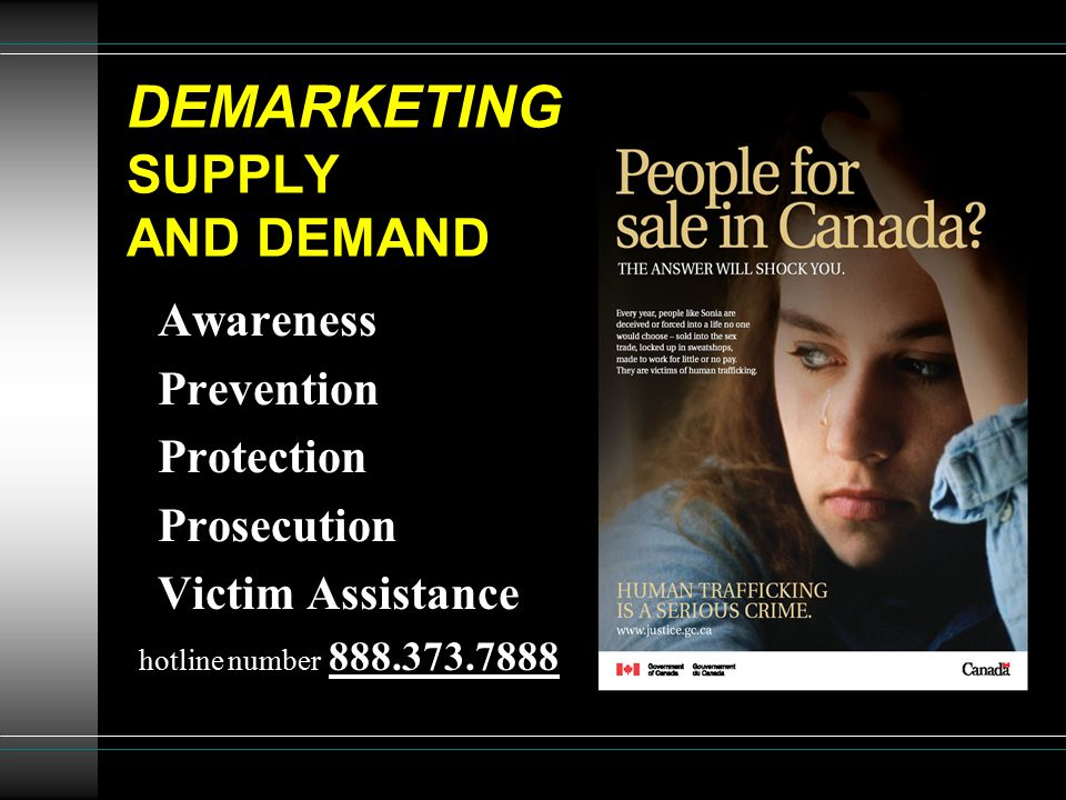 DEMARKETING SUPPLY AND DEMAND Awareness Prevention Protection Prosecution Victim Assistance hotline number 888.373.7888