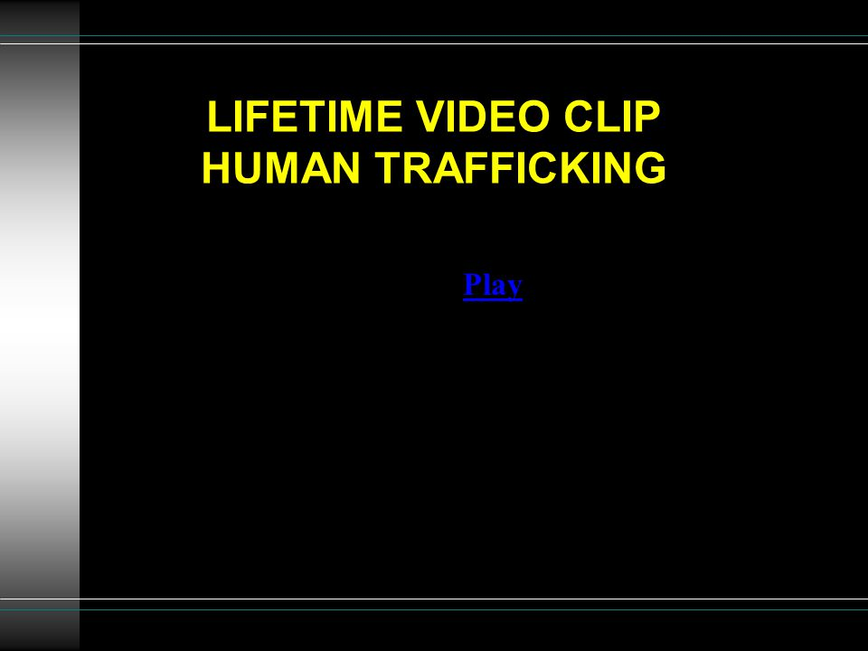 LIFETIME VIDEO CLIP HUMAN TRAFFICKING Play