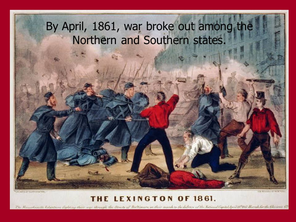 By April, 1861, war broke out among the Northern and Southern states.