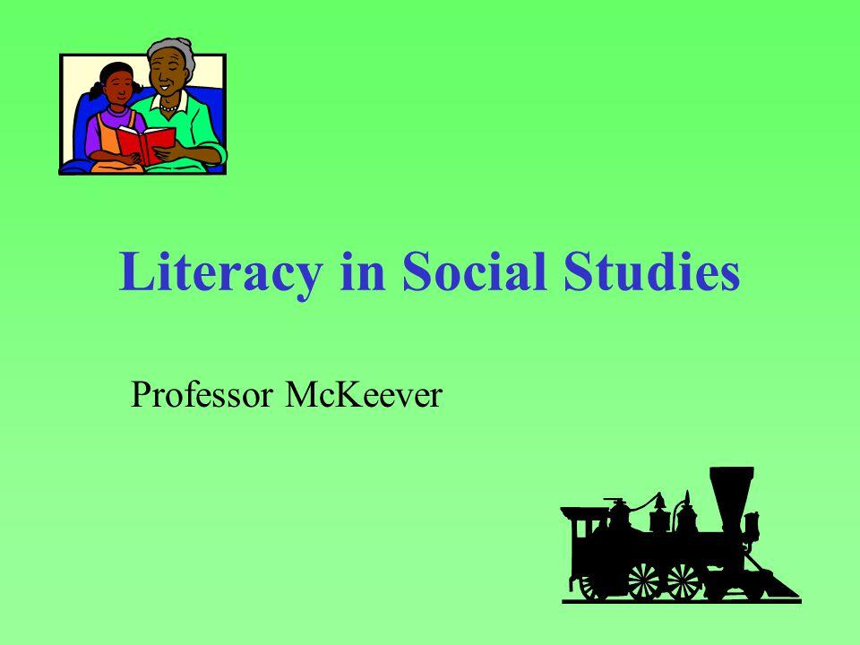 Literacy in Social Studies Professor McKeever