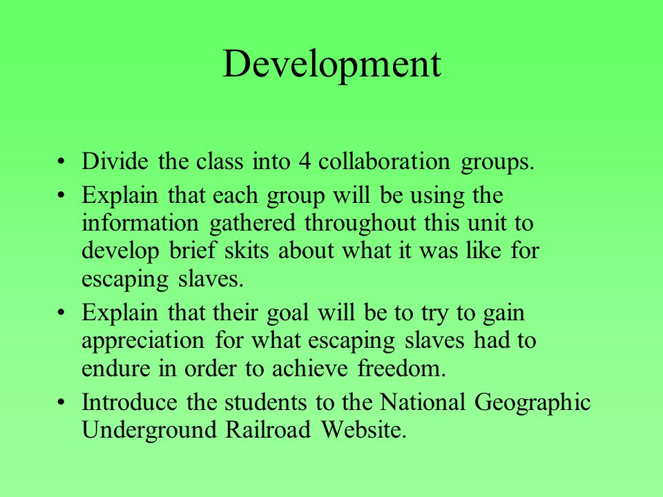 Development Divide the class into 4 collaboration groups.