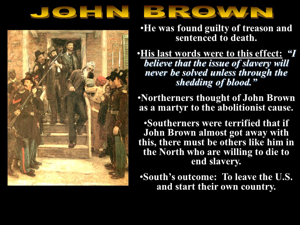 Unsuccessful and captured by USMC under the leadership of Robert E. Lee Put on trial for treason.
