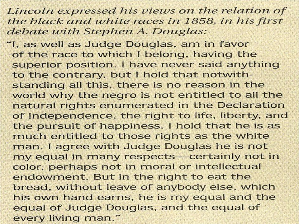 Lincoln got Douglas to admit that Popular Sovereignty could work against the expansion of slavery….. Southerners would not support Douglas for the pre
