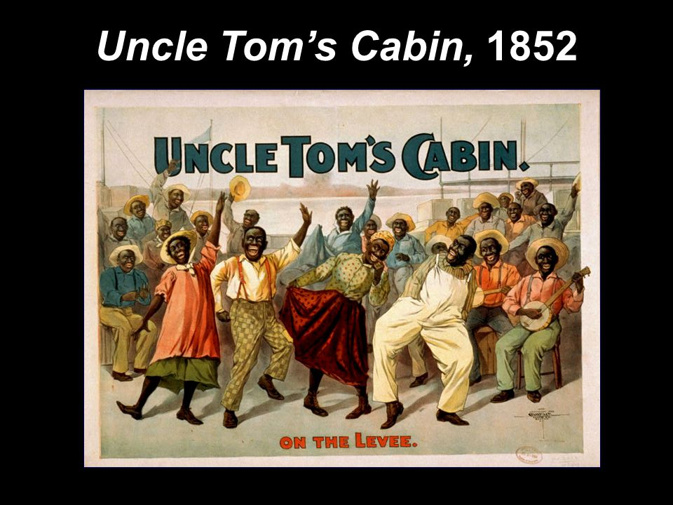 Uncle Tom's Cabin 1852 Uncle Tom's Cabin 1852  Sold 300,000 copies in the first year.  2 million in a decade!  Sold 300,000 copies in the first yea