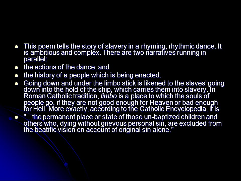 This poem tells the story of slavery in a rhyming, rhythmic dance.