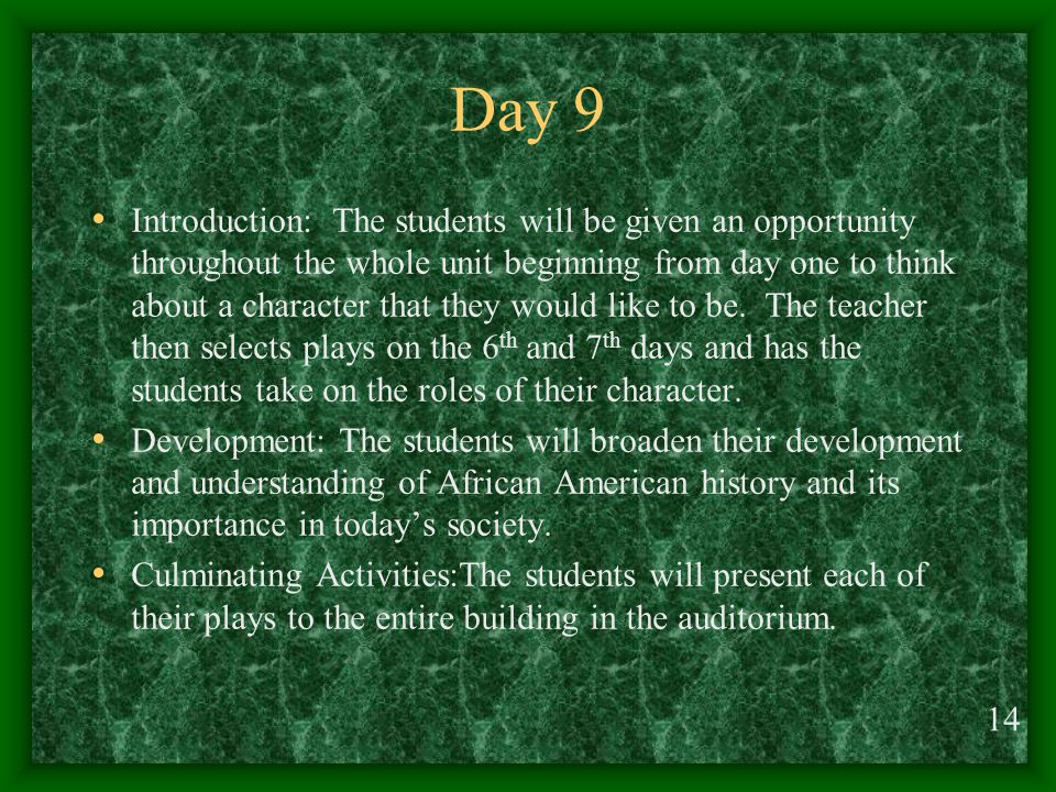 Day 9 Introduction: The students will be given an opportunity throughout the whole unit beginning from day one to think about a character that they would like to be.