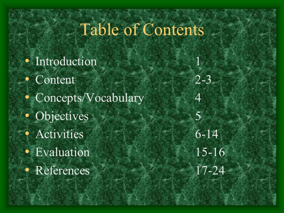 Table of Contents Introduction1 Content2-3 Concepts/Vocabulary4 Objectives5 Activities6-14 Evaluation15-16 References17-24