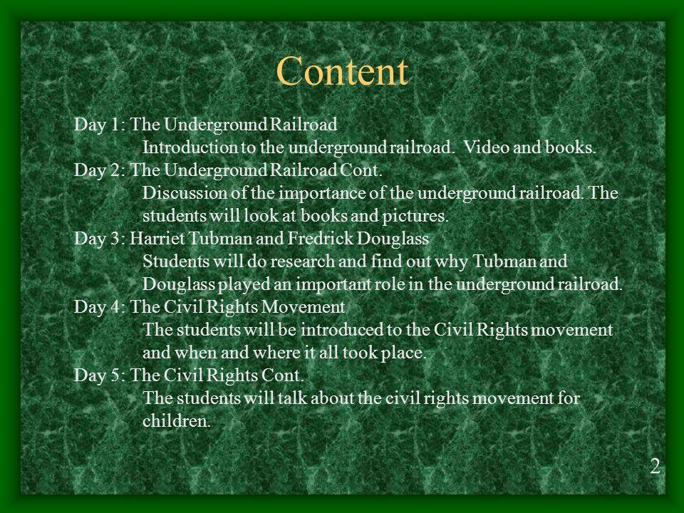 Content Day 1: The Underground Railroad Introduction to the underground railroad.