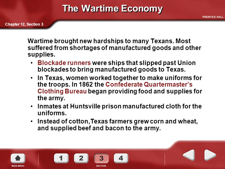 Chapter 12, Section 3 The Wartime Economy Wartime brought new hardships to many Texans. Most suffered from shortages of manufactured goods and other s