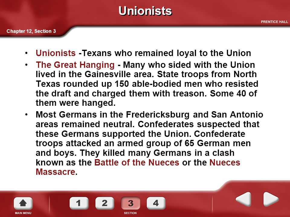 Unionists Unionists -Texans who remained loyal to the Union The Great Hanging - Many who sided with the Union lived in the Gainesville area. State tro