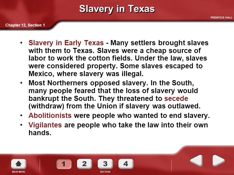 Slavery in Texas Slavery in Early Texas - Many settlers brought slaves with them to Texas. Slaves were a cheap source of labor to work the cotton fiel