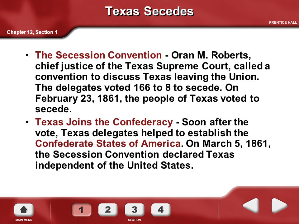Texas Secedes The Secession Convention - Oran M. Roberts, chief justice of the Texas Supreme Court, called a convention to discuss Texas leaving the U