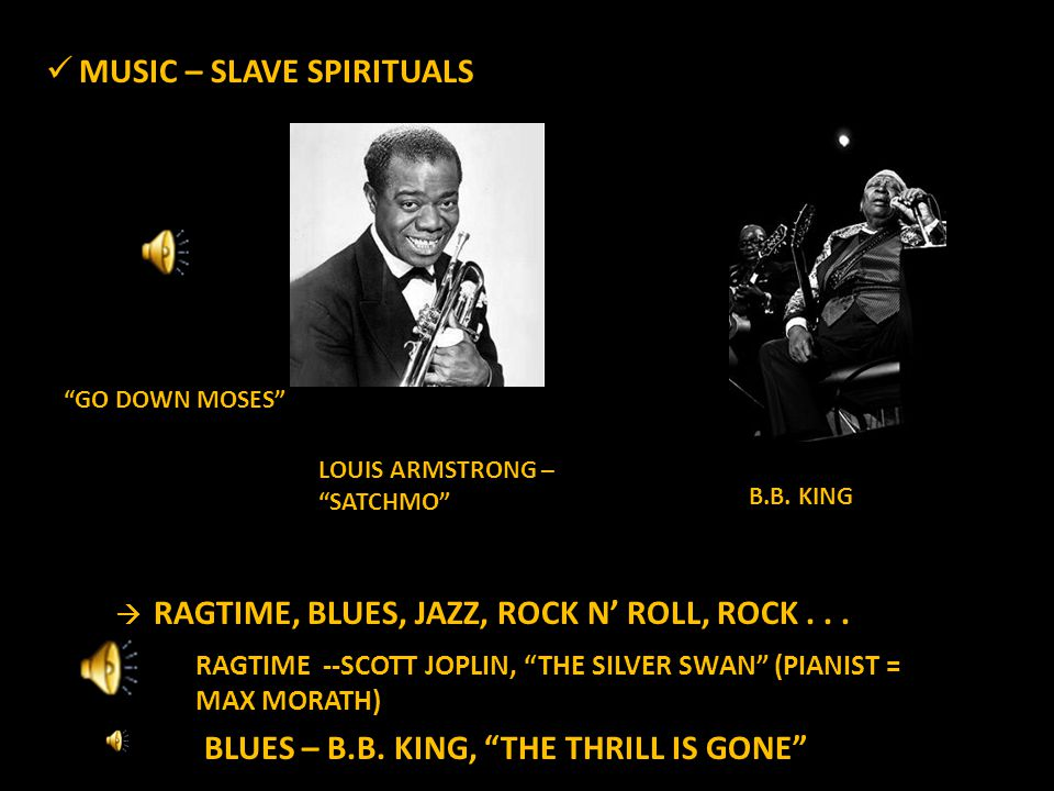 "MUSIC – SLAVE SPIRITUALS MUSIC – SLAVE SPIRITUALS -  RAGTIME, BLUES, JAZZ, ROCK N' ROLL, ROCK... LOUIS ARMSTRONG – ""SATCHMO"" ""GO DOWN MOSES"" RAGTIME"