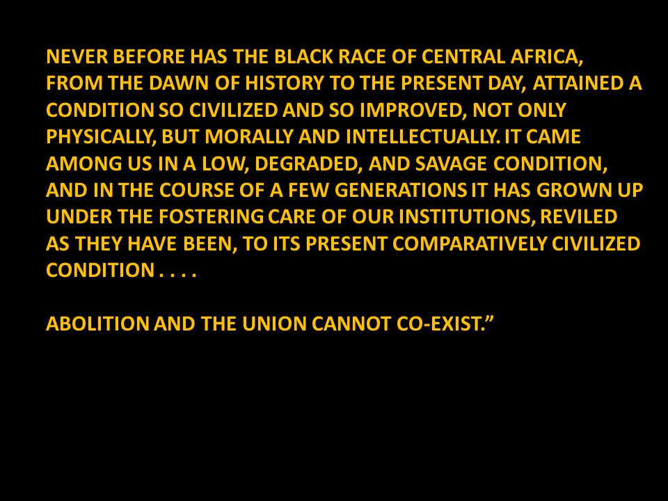 NEVER BEFORE HAS THE BLACK RACE OF CENTRAL AFRICA, FROM THE DAWN OF HISTORY TO THE PRESENT DAY, ATTAINED A CONDITION SO CIVILIZED AND SO IMPROVED, NOT ONLY PHYSICALLY, BUT MORALLY AND INTELLECTUALLY.