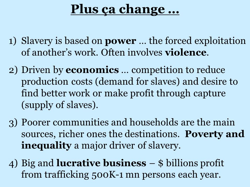 1)Slavery is based on power … the forced exploitation of another's work.