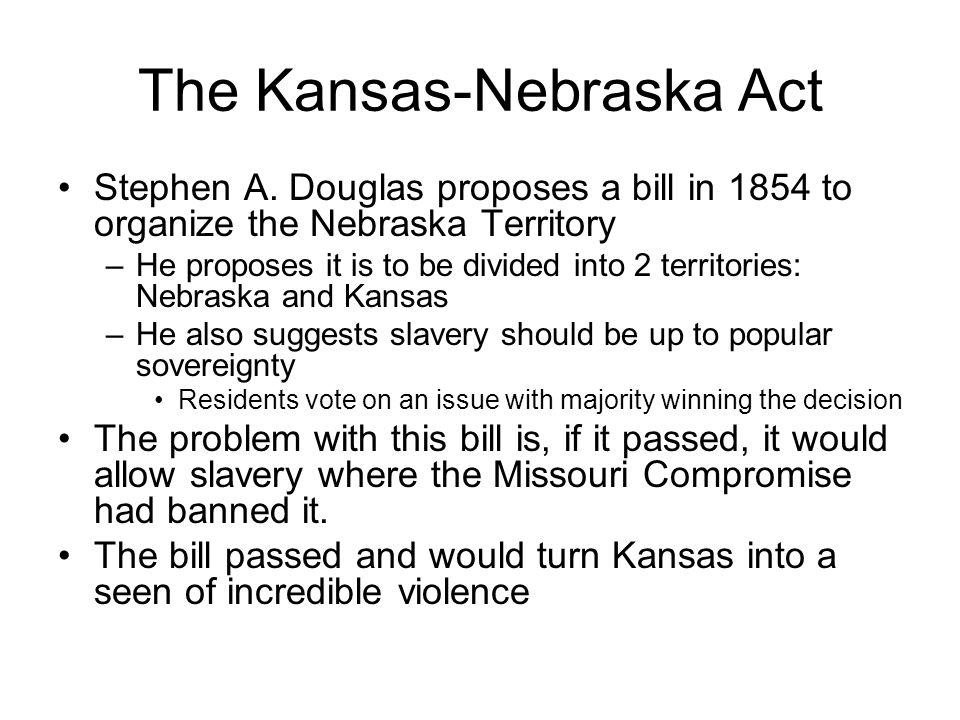 The Kansas-Nebraska Act Stephen A.
